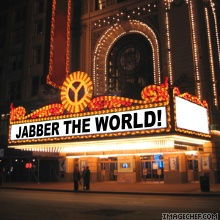 Jabber the world!